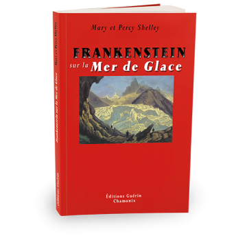 Frankenstein sur la Mer de Glace - Mary et Percy Shelley - Éditions Guérin