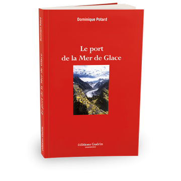 Le Port de la Mer de Glace - Dominique Potard - Éditions Paulsen