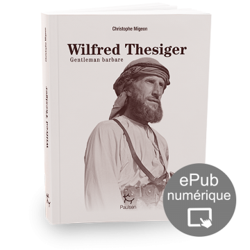 Wilfred Thesiger Gentleman explorateur-C.-Migeon-Couverture