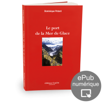 Le Port de la Mer de Glace - Dominique Potards - Éditions Paulsen