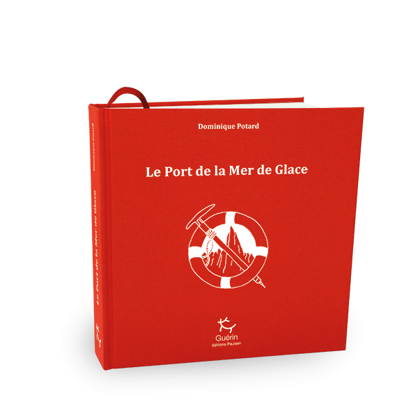 Le Port de la Mer de Glace - Collector
