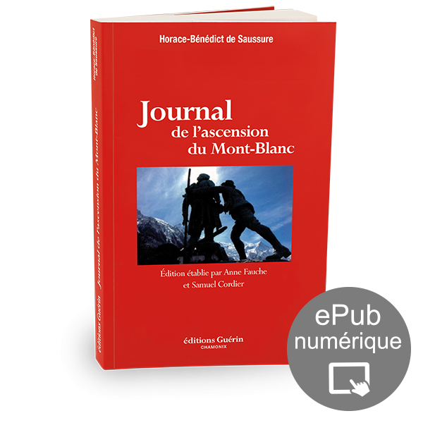Journal de l'ascension du Mont-Blanc - Horace-Bénédict de Saussure - Editions Guérin